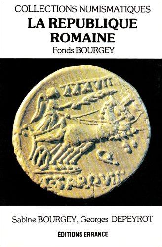 La République romaine. Fonds Bourgey.: BOURGEY (Sabine), DEPEYROT (Georges)