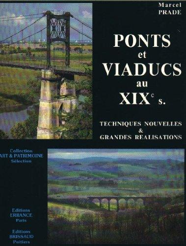 9782903442873: Ponts & Viaducs au XIXe si�cle : Techniques Nouvelles et Grandes R�alisations