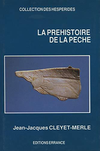 la prehistoire de la peche: Jean-Jacques Cleyet-Merle