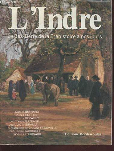 9782903504311: L'Indre: Le Bas-Berry de la préhistoire à nos jours