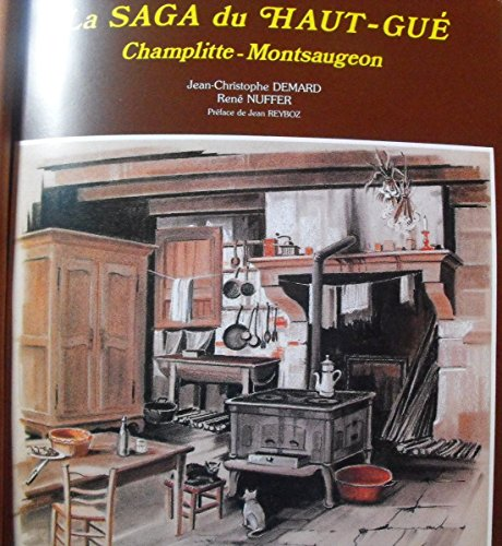9782903524142: La saga du Haut-Gué: Champlitte-Montsaugeon : mémoire populaire d'un terroir français (French Edition)