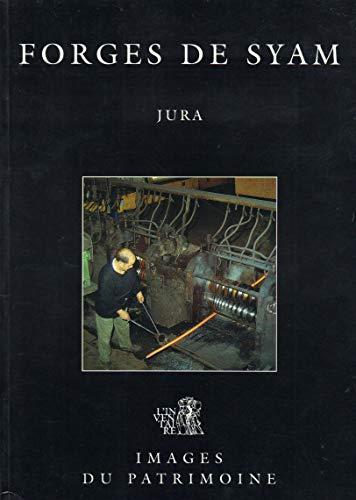 Les forges de Syam : Jura (Images: Yves Sancey