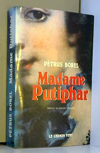 Madame Putiphar (Littératures): Borel, Pétrus, Steinmetz,