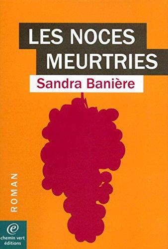Les Noces meurtries: Sandra Bani�re