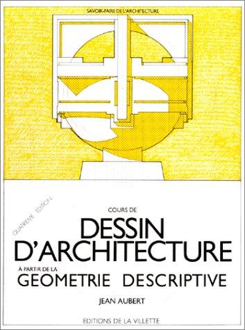 9782903539061: Cours de dessin d'architecture. A partir de la géométrie descriptive