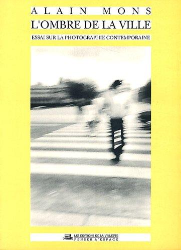 9782903539306: L'Ombre de la ville : Essai sur la photographie contemporaine
