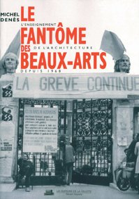 9782903539481: Le Fant�me des beaux-arts : L'Enseignement de l'architecture depuis 1968