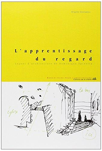 """""""l'apprentissage du regard ; lecons d'architecture de dominique spinetta"""""""