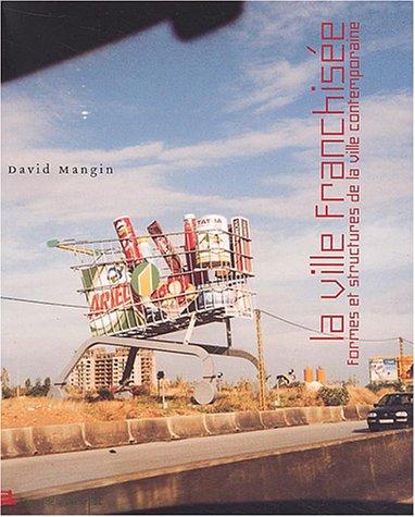 9782903539757: La ville franchisée : Formes et structures de la ville contemporaine