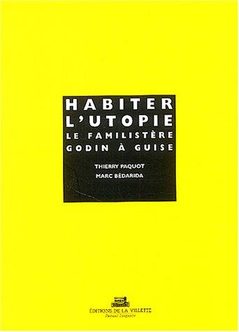 9782903539818: Habiter L'utopie: Le Familistere Godin a Guise