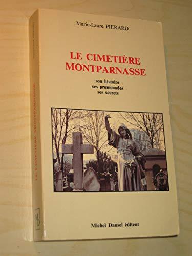 9782903547103: Le cimetiere Montparnasse: Son histoire, ses promenades, ses secrets (French Edition)
