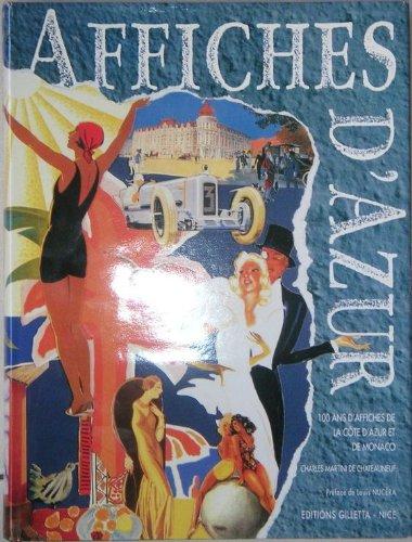 Affiches d'Azur: 100 ans d'affiches de la Cote d'Azur et de La Principaute de Monaco...