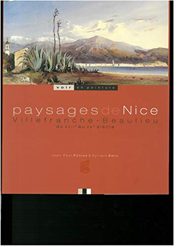 Paysages de Nice. Villefranche, Beaulieu du XVIIe au XXe siecle.: Potron, Jean-Paul; Amic, Sylvan