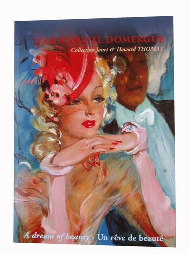 9782903574895: Jean-Gabriel Domergue Collection: A Dream of Beauty/Un Reve De Beaute (English and French Edition)