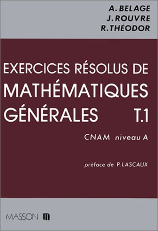 EXERCICES RESOLUS DE MATHEMATIQUES GENERALES T.1 CNAM NIVEAU A