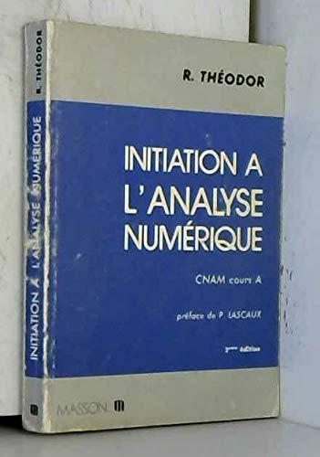 9782903607586: Initiation à l'analyse numérique : CNAM, cours A
