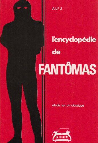 9782903612009: L'encyclop�die de Fant�mas, grand roman in�dit 1911-1913 par Pierre Souvestre et Marcel Allain