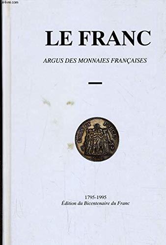 9782903629014: Le franc: Argus des monnaies françaises (French Edition)
