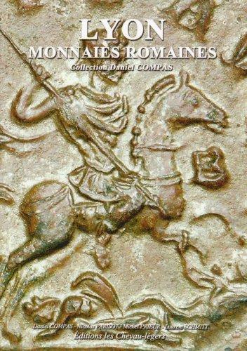 """""""lyon ; monnaies romaines"""": Daniel Compas"""