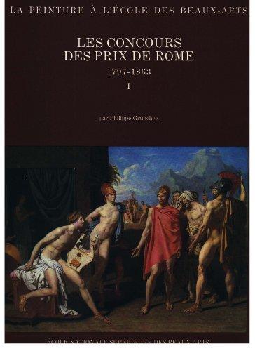 Les concours des Prix de Rome 1797 1863 : Tome 1, Catalogue: Grunchec: