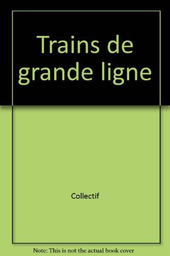 9782903651220: Les trains de grandes lignes
