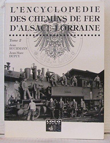 9782903651305: L'encyclopédie des chemins de fer d'Alsace-Lorraine : Tome 2
