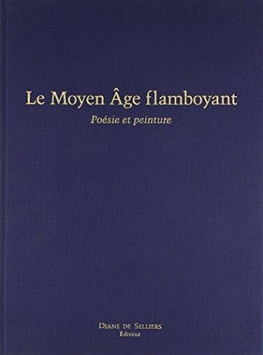 9782903656348: Le Moyen Age flamboyant : Po�sie et peinture