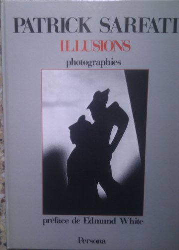 Illusions: Photographies (French Edition): Sarfati, Patrick
