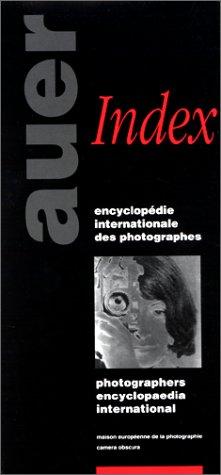 Encyclopedie internationale des photographes. Index: Auer, Michèle; Auer, Michel; Maison europeenne...