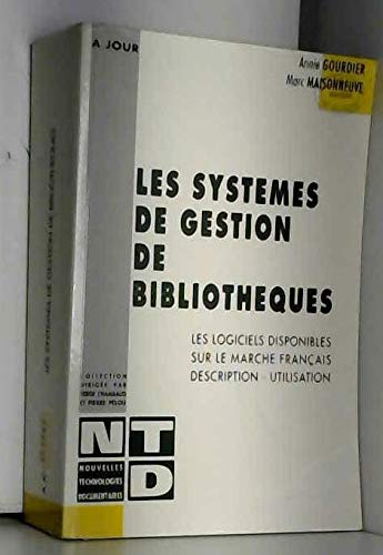 9782903685355: Les systèmes de gestion de bibliothèques:. Les logiciels disponibles sur le marché français