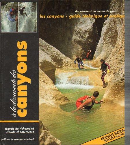 9782903696207: A la découverte des canyons: guide technique et pratique...