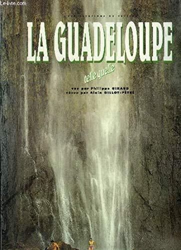 La Guadeloupe: Telle Quelle: Alain Gillot-P?tre