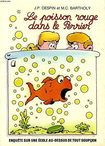 9782903702106: Le poisson rouge dans le Perrier (French Edition)