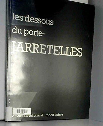 9782903716073: les dessous du porte- JARRETELLES