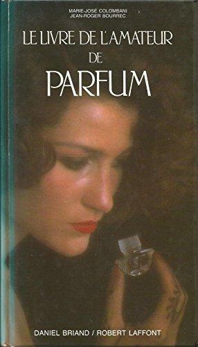9782903716165: Livre de l Amateur de Parfum-le-