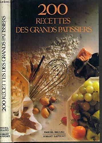 9782903716189: 200 Recettes des Grands Patissiers