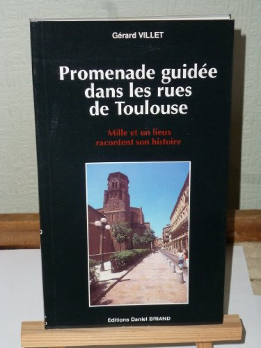 9782903716486: Promenade Guidee Dans les Rues de Toulouse