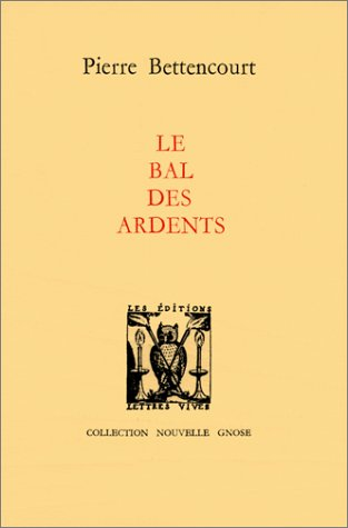 Le bal des ardents: Bettencourt Pierre