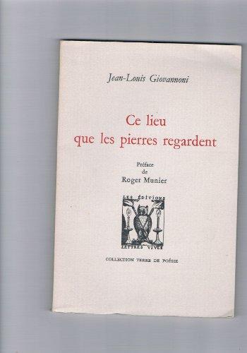 9782903721114: Ce lieu que les pierres regardent (Collection Terre de poesie) (French Edition)