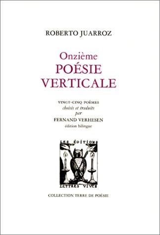 Onzieme poesie verticale: Juarroz Roberto