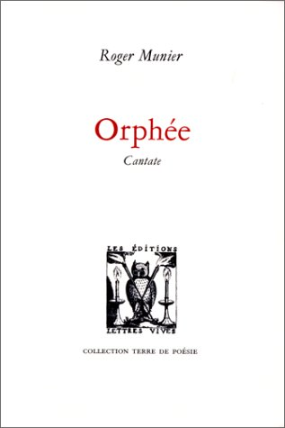 Orphee Cantate: Munier Roger