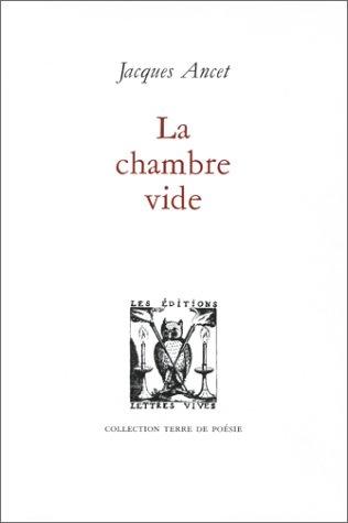 La chambre vide: Ancet Jacques