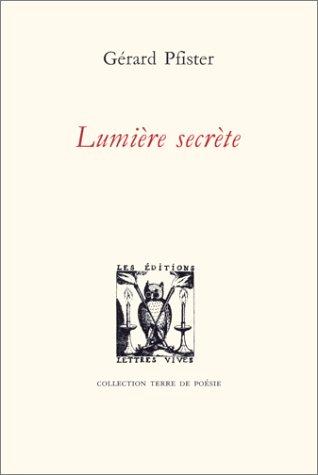 Lumiere secrete: Pfister Gerard