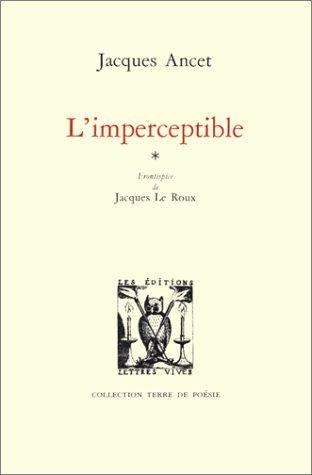 L'imperceptible: Ancet Jacques