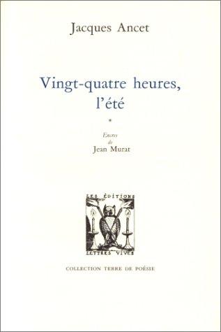 Vingt quatre heures l'ete: Ancet Jacques