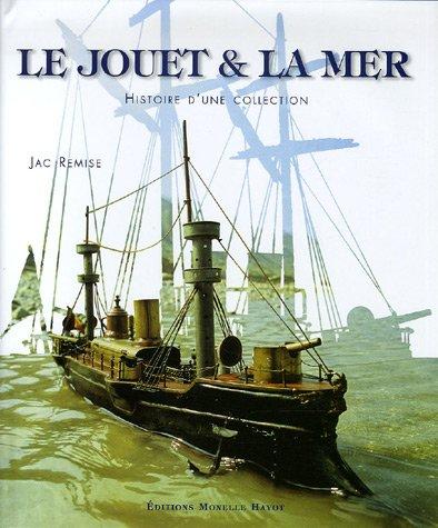 9782903824570: Le jouet et la mer : Histoire d'une collection