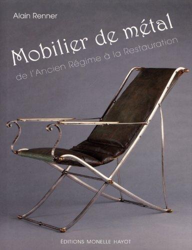 Mobilier de métal : De l'ancien régime: Alain Renner