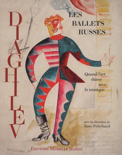 Les ballets russes de Diaghilev : Quand l'art danse avec la musique: PRITCHARD ( Jane ) [ Sous...