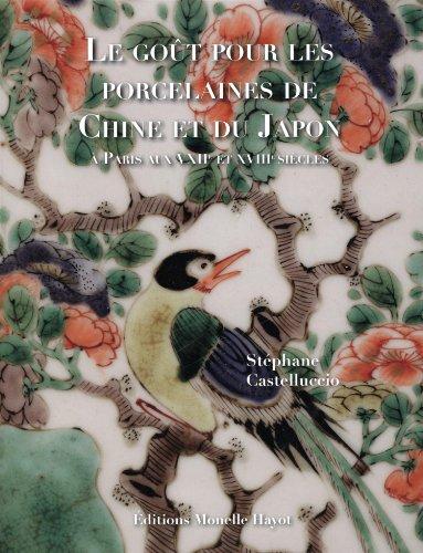 9782903824785: Le go�t pour les porcelaines de Chine et du Japon � Paris aux XVIIe-XVIIIe si�cles