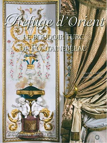 9782903824976: Refuge d'Orient : Le boudoir turc de Fontainebleau